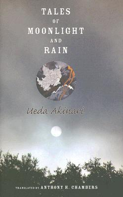 Tales of Moonlight and Rain by Anthony H. Chambers, Ueda Akinari