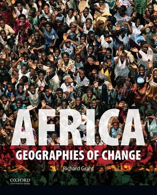 Africa: Geographies of Change by Richard Grant