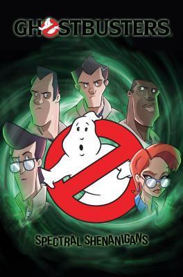 Ghostbusters: Spectral Shenanigans, Vol. 1 by Tristan Jones, Erik Burnham, Dan Schoening