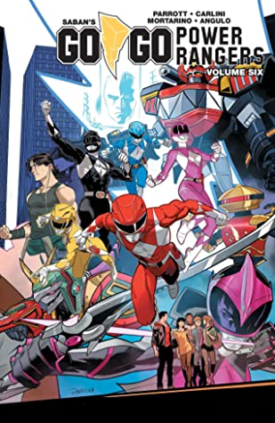 Saban's Go Go Power Rangers, Vol. 6 by Marguerite Bennett, Ryan Parrott, Francesco Mortarino, Eleonora Carlini, Jim Towe
