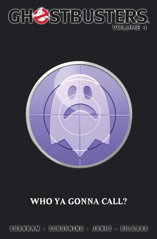 Ghostbusters, Volume 4: Who Ya Gonna Call by Erik Burnham, Dan Schoening