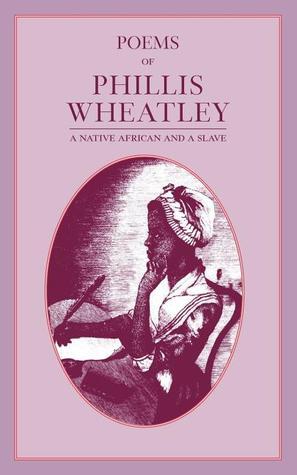 Poems of Phillis Wheatley by Phillis Wheatley