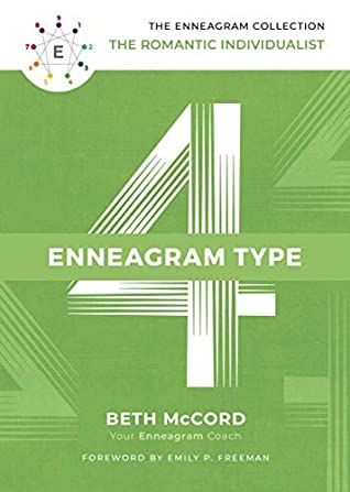 The Enneagram Type 4: The Romantic Individualist by Beth McCord, Emily P. Freeman