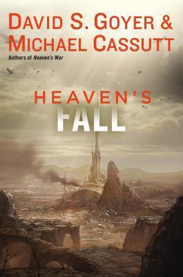 Heaven's Fall by David S. Goyer, Michael Cassutt