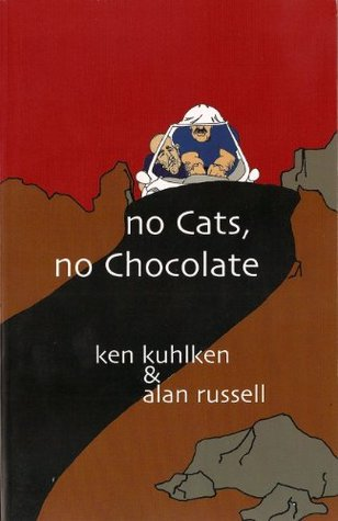 No Cats, No Chocolate by Ken Kuhlken, Alan Russell