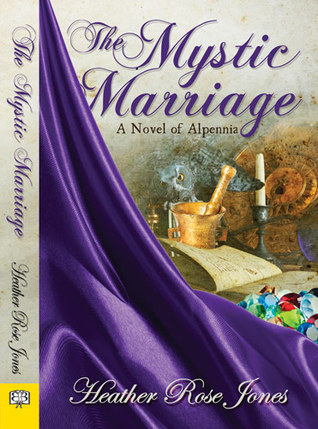 The Mystic Marriage by Heather Rose Jones