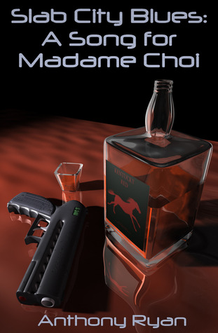 A Song for Madame Choi by Anthony Ryan