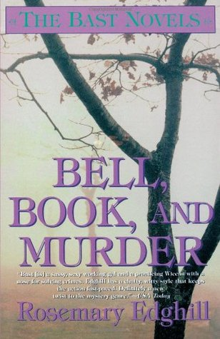 Bell, Book, and Murder: The Bast Mysteries by Rosemary Edghill