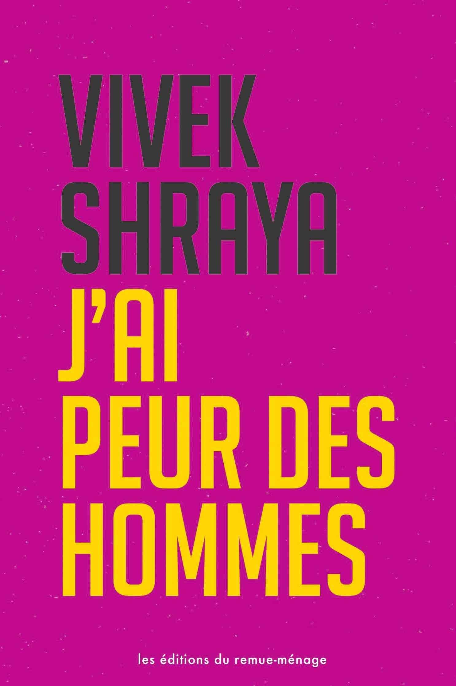 J'ai peur des hommes by Vivek Shraya