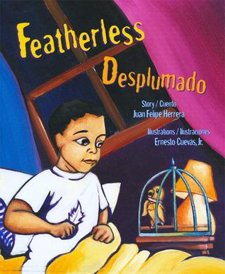 Featherless/Desplumado by Juan Felipe Herrera