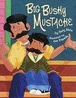 Big Bushy Mustache by Joe Cepeda, Gary Soto