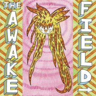 The Awake Field by Ron Regé Jr.
