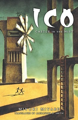 Ico: Castle in the Mist by Miyuki Miyabe