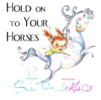 Hold On to Your Horses by Angela Call, Sandra Tayler