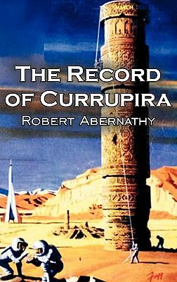The Record of Currupira by Robert Abernathy, Science Fiction, Fantasy by Robert Abernathy