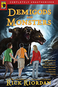Demigods and Monsters: Your Favorite Authors on Rick Riordan's Percy Jackson and the Olympians Series by Cameron Dokey, Kathi Appelt, Paul Collins, Elizabeth Wein, Jenny Han, Elizabeth M. Rees, Rick Riordan, Paul Collins, Sarah Beth Durst, Hilary Wagner, Carolyn MacCullough, Nigel Rodgers, Ellen Steiber, Leah Wilson, Kathy Appelt, Rosemary Clement-Moore, Sophie Masson, Rafael Gustavo Spiegel, Janaína Senna