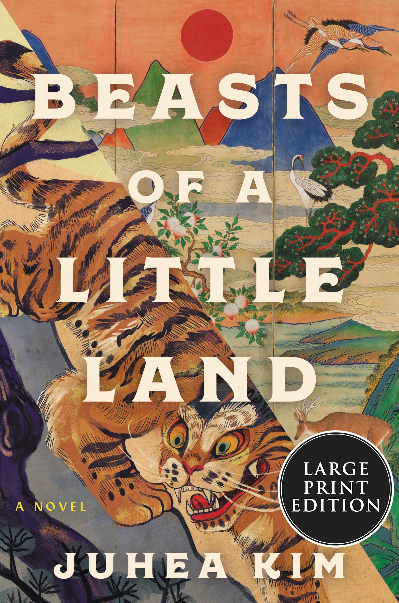 Beasts of a Little Land: A Novel by Juhea Kim