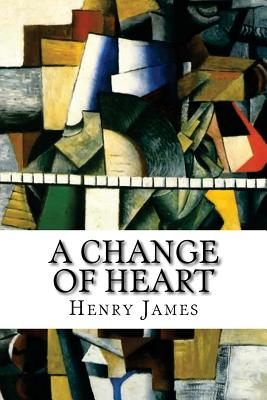 A Change of Heart by Henry James