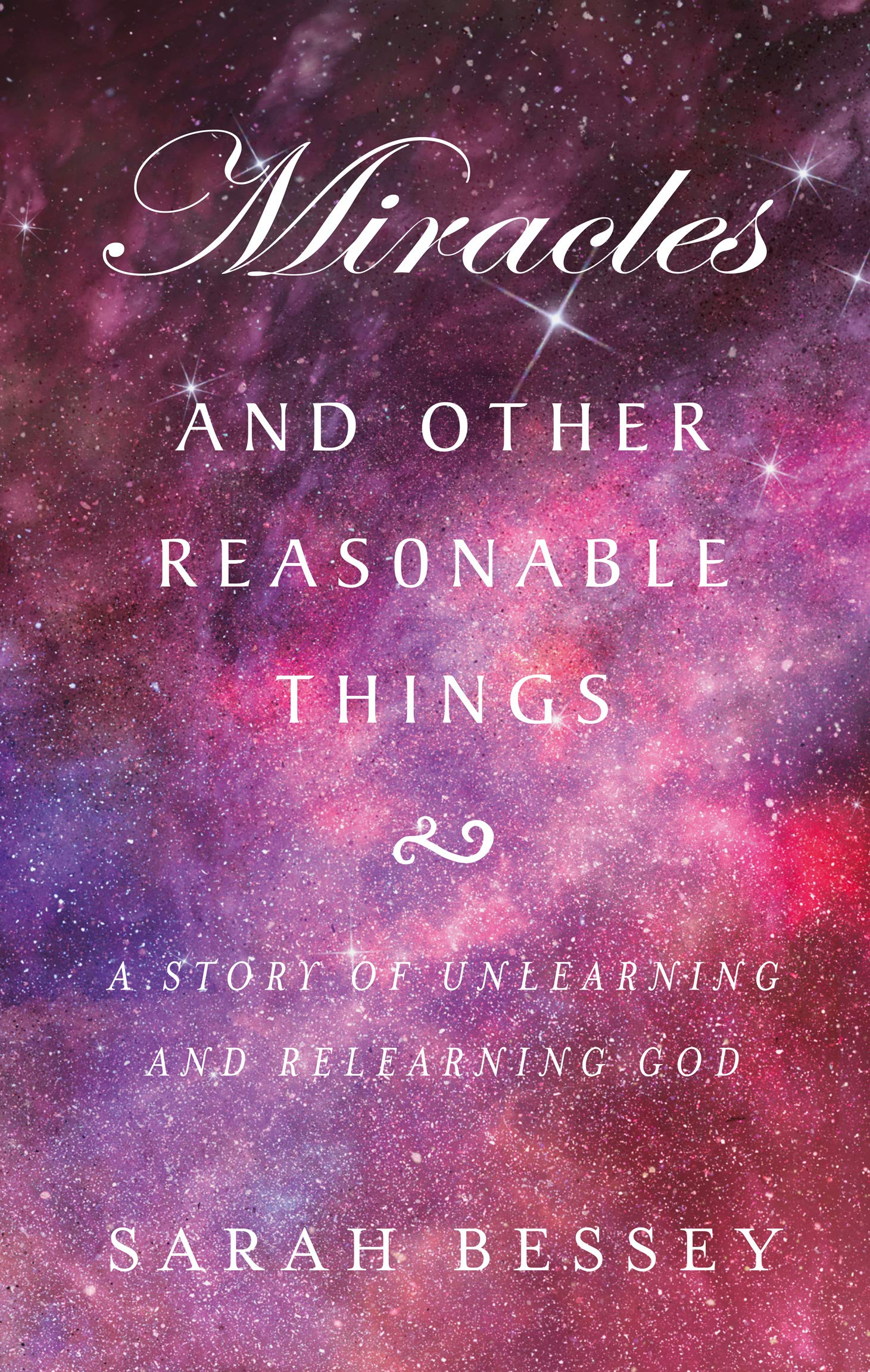 Miracles & Other Reasonable Things by Sarah Bessey
