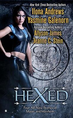 Hexed by Allyson James, Ilona Andrews, Yasmine Galenorn