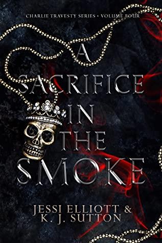 A Sacrifice in the Smoke by K.J. Sutton, Jessi Elliott