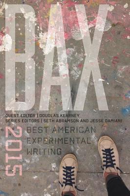 BAX 2015: Best American Experimental Writing by Douglas Kearney, Seth Abramson, Jesse Damiani