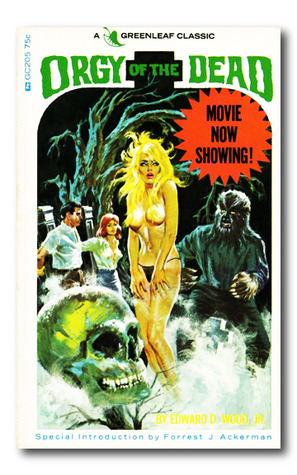 Orgy of the Dead by Ed Wood, Forrest J. Ackerman
