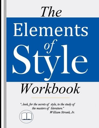 The Elements of Style Workbook by William Strunk Jr.