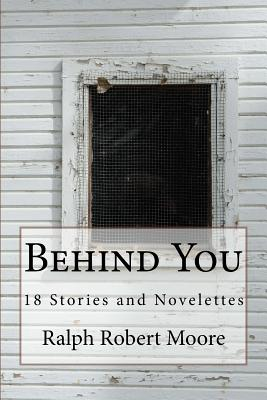 Behind You by Ralph Robert Moore