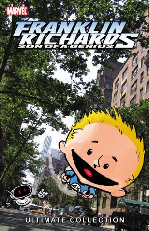 Franklin Richards: Son of a Genius: Ultimate Collection, Book 1 by Chris Eliopoulos, Marc Sumerak