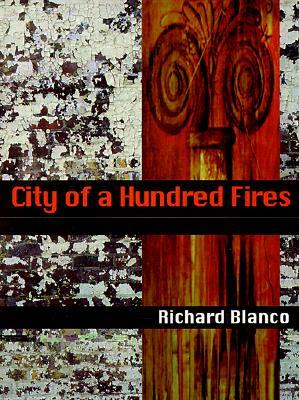 City of a Hundred Fires by Richard Blanco