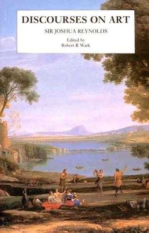 Discourses on Art by Joshua Reynolds, Robert R. Wark