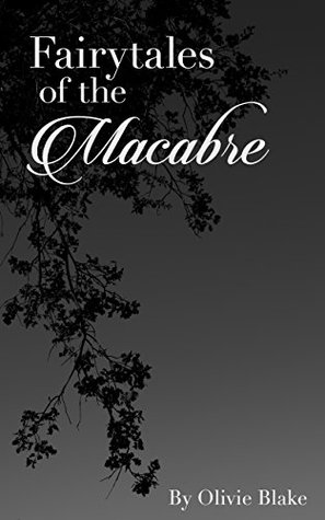 Fairytales of the Macabre (Fairytale Collections Book 1) by Little Chmura, Aurora Sinclair, Olivie Blake