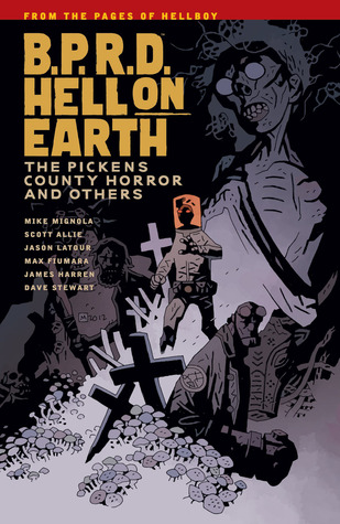 B.P.R.D. Hell on Earth, Vol. 5: The Pickens County Horror and Others by Jason Latour, Mike Mignola, Scott Allie, Max Fiumara, James Harren