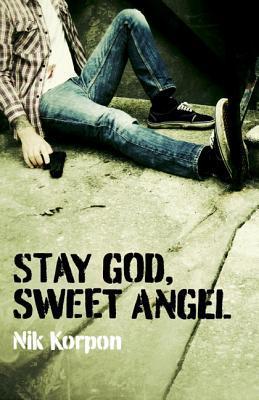 Stay Go d, Sweet Angel by Nik Korpon