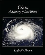 Chita: A Memory of Last Island by Lafcadio Hearn