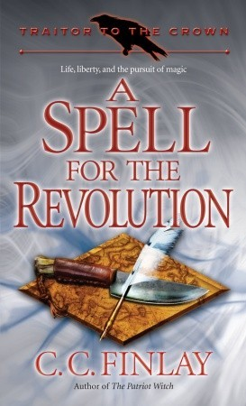 A Spell for the Revolution by C.C. Finlay