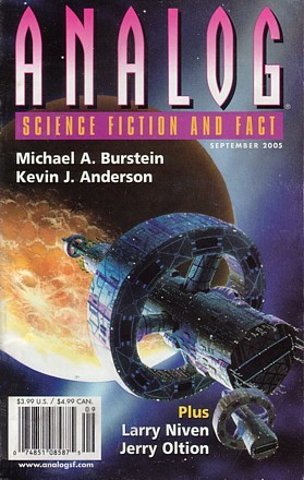 Analog Science Fiction and Fact, 2005 September by Stanley Schmidt, Mary Rosenblum, Kevin Walsh, Jerry Oltion, Grey Rollins, Carl Frederick, Jeffery D. Kooistra, Eric James Stone, Michael A. Burstein, Kevin J. Anderson, Lawrence M. Schoen, Larry Niven
