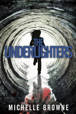 The Underlighters by Michelle Browne