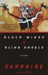 Black Wings and Blind Angels by Sapphire