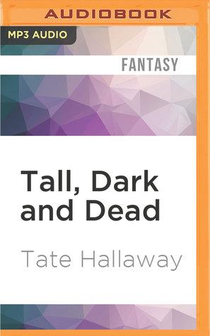 Tall, Dark and Dead by Amanda Ronconi, Tate Hallaway