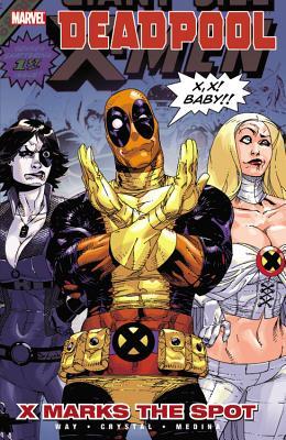 Deadpool - Volume 3: X Marks the Spot by