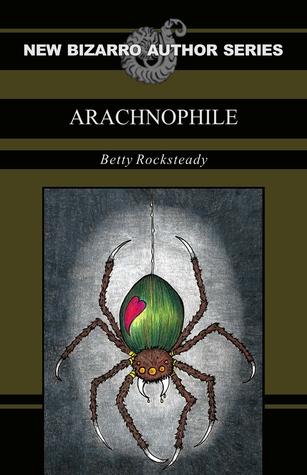 Arachnophile by Betty Rocksteady