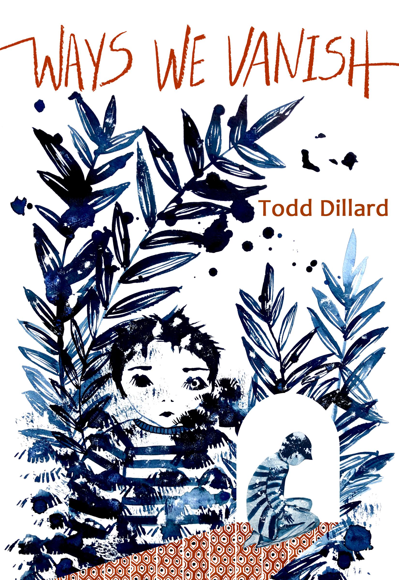 Ways We Vanish by Todd Dillard