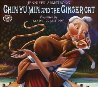 Chin Yu Min and the Ginger Cat by Jennifer Armstrong, Mary GrandPré