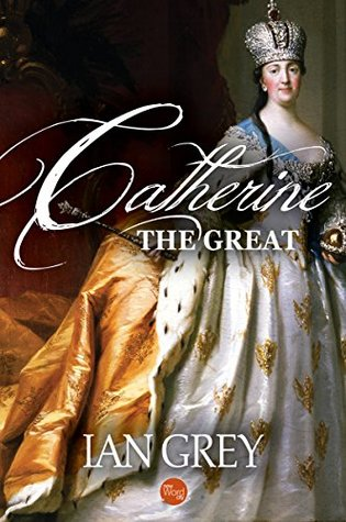 Catherine the Great by Ian Grey