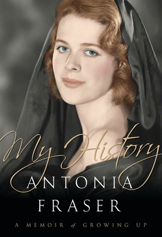 My History: A Memoir of Growing Up by Antonia Fraser