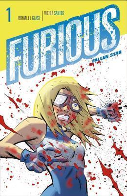 Furious by Víctor Santos, Bryan J.L. Glass