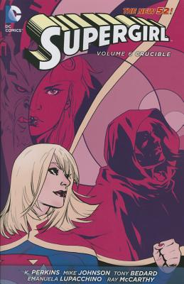 Supergirl Vol. 6: Crucible (the New 52) by Tony Bedard