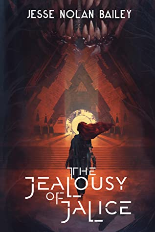 The Jealousy of Jalice by Jesse Nolan Bailey